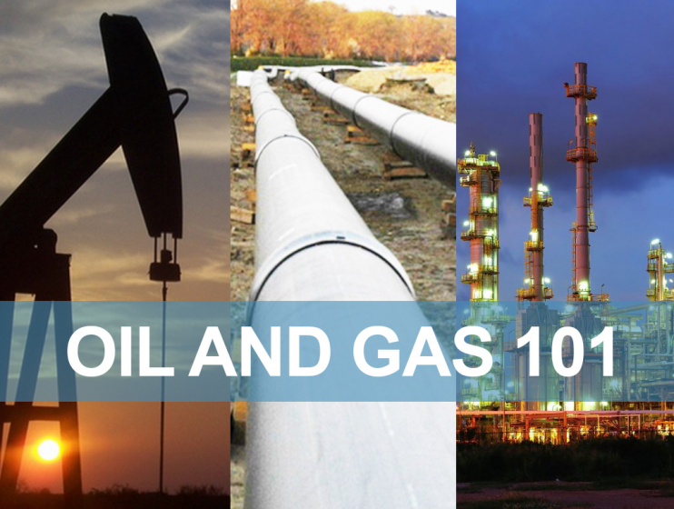 oil and gas 101 - Oil and Gas Industry Overview